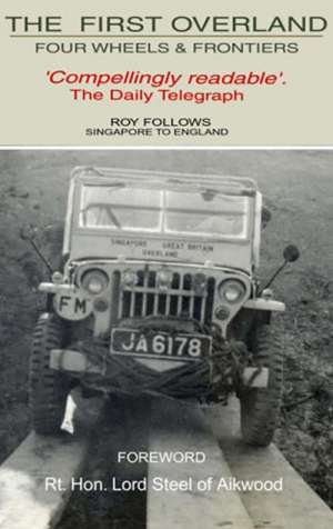 The First Overland: Four Wheels and Frontiers, Roy Follows